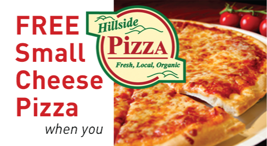 "Hillside Pizza Logo, plus text ""FREE Small Cheese Pizza when you"""