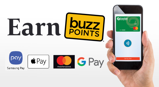 Earn Buzz Points, mobile pay icons, hand holding cell phone with a Greenfield Savings Bank debit card on the screen.