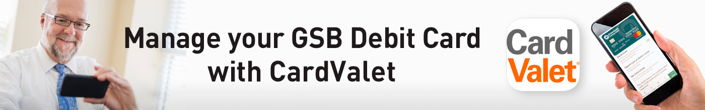 "Banner ad with a man looking at a cell phone, text saying ""Manage your GSB Debit Card with CardValet"", CardValet logo, and a hand holding a cell phone displaying a GSB debit card."
