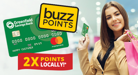 Buzz Points logo, Greenfield Savings Bank Debit Card, 2X Points Locally*. Woman holding shopping bag and Greenfield Savings Bank Debit Card.
