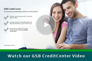 Watch our GSB CreditCenter Video