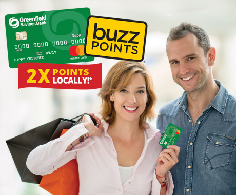 Earn 2X Points Locally with Greenfield Savings Bank BUZZ Points Debit Card Rewards