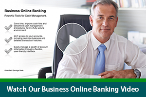 Watch our Business Online Banking video.