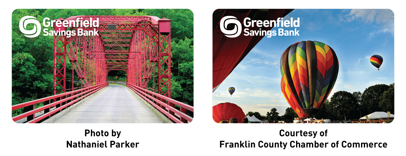 Greenfield savings bank logo on a photo of the Bardwell's Ferry Bridge, Photo by Nathaniel Parker. Greenfield savings bank logo on a photo of hot air balloons, Courtesy of Franklin County Chamber of Commerce.