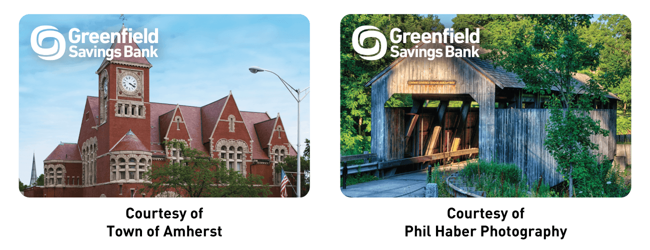 Greenfield Savings Bank logo on a photo of the Amherst Town Hall, Courtesy of Town of Amherst. Greenfield Savings Bank logo on a photo of Conway Covered Bridge, Courtesy of Phil Haber Photography.