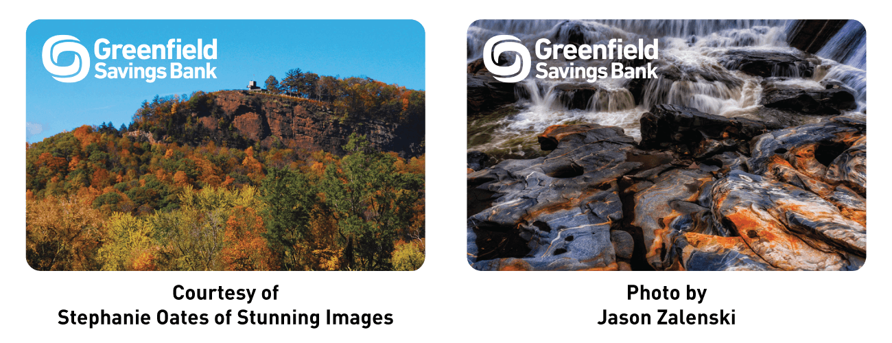 Greenfield Savings Bank Logo on an image of Mount Sugarloaf, Courtesy of Stephanie Oates of Stunning Images. Greenfield Savings Bank logo on an image of the Shelburne Falls Glacial Potholes, Photo by Jason Zalenski.